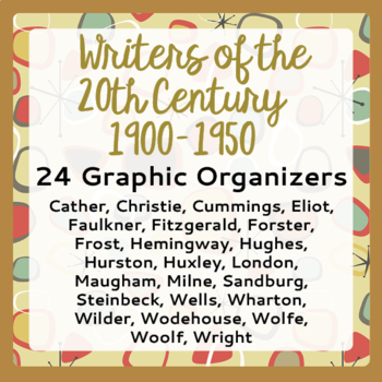 Writers Early 20th Century 24 Graphic Organizers