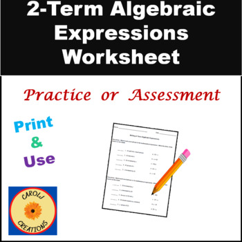 Writing 2-Term Algebraic Expressions Worksheet by Carol Weiss | TpT