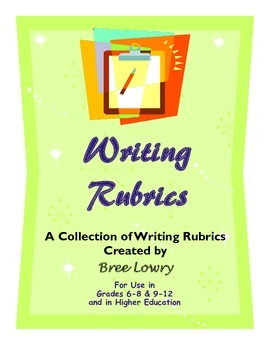 Writing Rubrics - A Comprehensive Packet of Rubrics for Every Writing Assignment