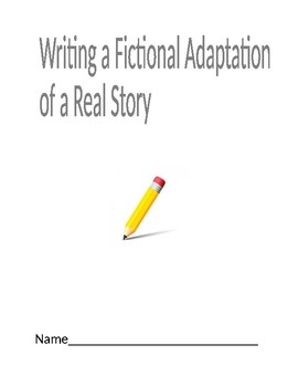 Writing A Fictional Adaptation of a Real Story