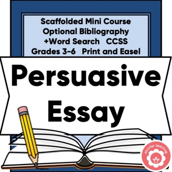 Writing A Persuasive Essay Any Topic By Smarter Teaching K 8 TpT