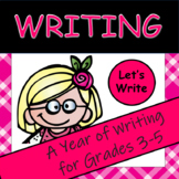 Writing: A Year of Writing for Grades 3-5
