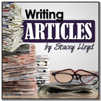 Writing ARTICLES {Writing Informational Texts: Newspapers}