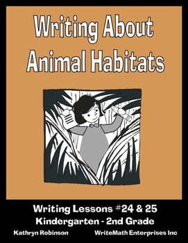 Writing About Animal Habitats - 10 Days of Writing Lessons & Activities