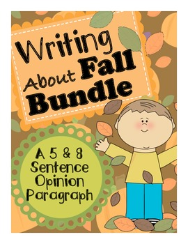 Fall Writing Bundle - 5 and 8 Sentence Opinion Paragraphs