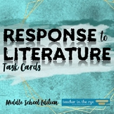 Response to Literature Task Cards for Middle School Grades 6-8 {CCSS}
