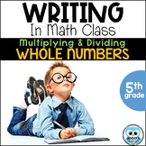 Writing About Math: Multiplying and Dividing Whole Numbers