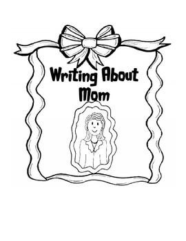 Writing About Mom