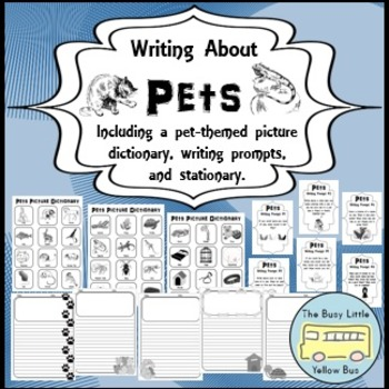 Writing About Pets: Picture Dictionary, Writing Prompts, & Stationary
