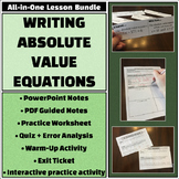 Writing Absolute Value Equations - All-in-One Bundle - Notes, activities, &more!
