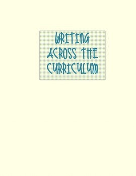 Writing Across the Curriculum- Lesson Ideas and Implementation
