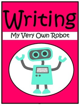 Writing Activities: My Very Own Robot