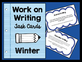 Work on Writing Activities - Task Cards - WINTER