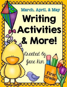 Writing Activities and More: March, April, and May~Grade 1