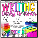 Writing Activities for Early Finishers PACK 1