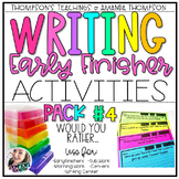 Writing Activities for Early Finishers PACK 4