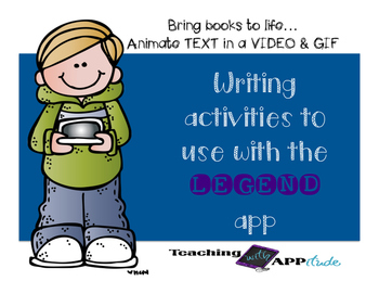 Writing Activities to use with the LEGEND app  (NO PREP)