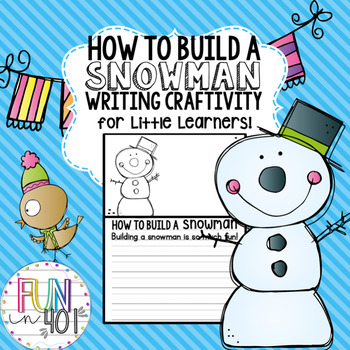 Writing Activity: How To Build A Snowman