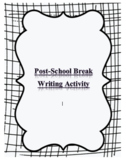 Writing Activity: Post-School Break