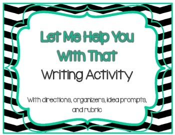 Writing Activity or Literacy Center: Let Me Help You With That {w/ Rubric}