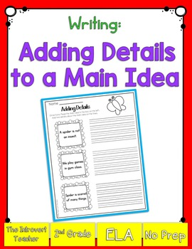 Writing: Adding Details to a Main Idea