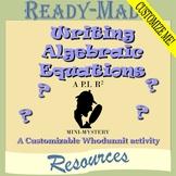 Writing Algebraic Equations Mystery Activity (CUSTOMIZABLE Scavenger Hunt)