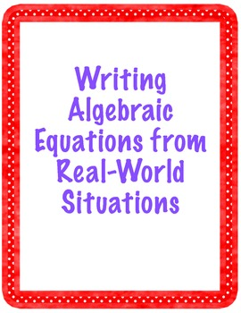 Writing Algebraic Equations from Real-World Situations in y = mx + b