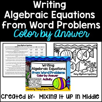 Writing Algebraic Equations from WORD PROBLEMS Color by Answer Activity