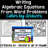Writing Algebraic Equations from WORD PROBLEMS Color by An
