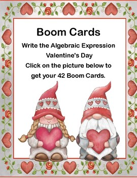 Writing Algebraic Expressions Boom Cards-Valentine's Gnomes- CCS: 6.EE.2a