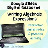 Writing Algebraic Expressions Digital Notes & Practice Using Google Slides