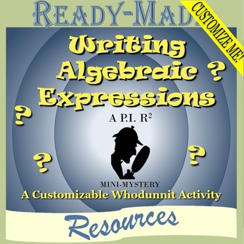 Writing Algebraic Expressions Mystery Activity (Customizable Scavenger Hunt)