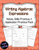 Writing Algebraic Expressions - Notes, Practice, and Application Pack
