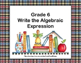 Writing Algebraic Expressions Task Cards- School Theme- CCS: 6.EE.2a