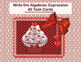 Writing Algebraic Expressions Task Cards-Valentine's Day Theme- CCS: 6.EE.2a