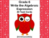 Writing Algebraic Expressions Task Cards-Winking Owl- CCS: 6.EE.2a