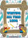 Writing All Year Long: 1st Grade (Descriptive, Timeline, Opinion)