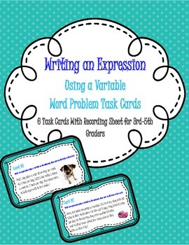 Writing An Expression Using Multi-Step Word Problem Task Cards