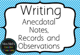 Writing - Anecdotal Notes, Records and Observations - Assessment Folder EDITABLE