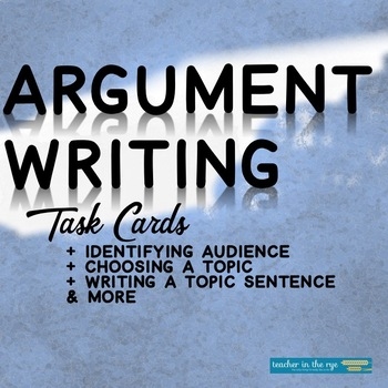 Writing Arguments (Persuasive) Task Cards {CCSS}