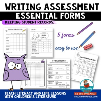 Writing Assessment - [5 forms] and Rubrics - Learning to Write