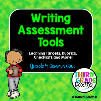 Writing Assessment Tools -- Grade 4 Common Core