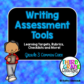 Writing Assessment Tools -- Third Grade Common Core