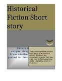 Writing Assignment - Creating a Historical Fiction Short Story