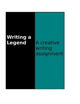 Writing Assignment - Write a Legend