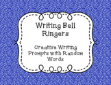 Writing Bell Ringers - Creative Writing Prompts with Random Words and Pictures