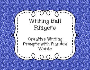 Writing Bell Ringers - Creative Writing Prompts with Rando