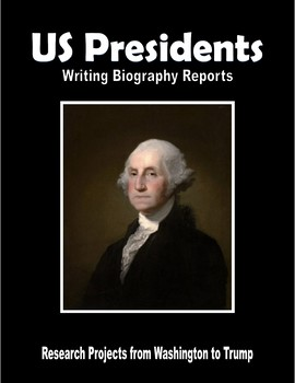 Writing Biographies on US Presidents (Research Projects from Washington to Trump