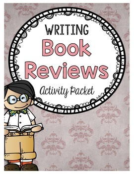 Writing Book Reviews Activity Packet