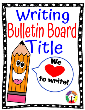 Writing Bulletin Board Title